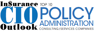 Top 10 Policy Administration Consulting/Services Companies - 2019