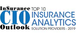 Top 10 Insurance Analytics Solution Providers - 2019