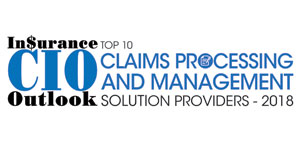 Top 10 Claims Processing and Management Solution Providers - 2018