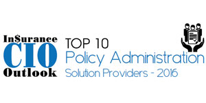 Top 10 Policy Administration Solution Providers - 2016