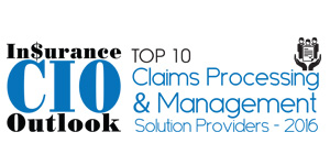 Top 10 Claims Processing and Management Solution Providers 2016