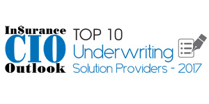 Top 10 Underwriting Solution Providers 2017